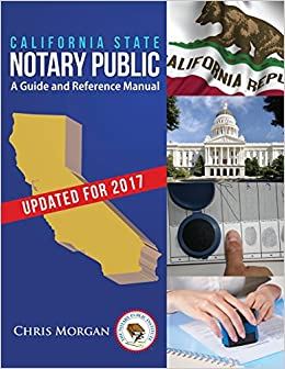 California State Notary Public: A Guide and Reference Manual