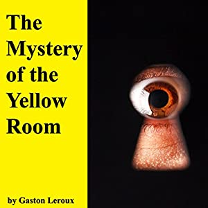 The Mystery of the Yellow Room Audiobook