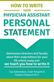 pa school admissions essays stories of life in the pursuit of  how to write your physician assistant personal statement admissions directors and faculty share their expectations