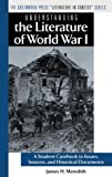 img - for Understanding the Literature of World War I: A Student Casebook to Issues, Sources, and Historical Documents (The Greenwood Press Literature in Context) by James H. Meredith (2004-12-30) book / textbook / text book