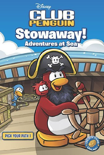 Disney Interactive Club Penguin - Disney Club Penguin: Pick Your Path: #1 Stowaway! Adventures at Sea