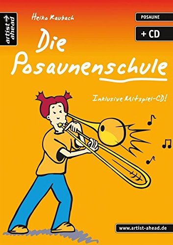 Die Posaunenschule: Die moderne Posaunenschule für Einsteiger! (inkl. Audio-CD)