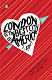 Front cover for the book London Is the Best City in America by Laura Dave
