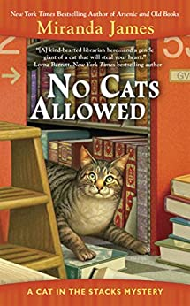 No Cats Allowed (Cat in the Stacks Mystery) by [James, Miranda]