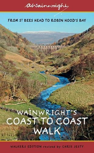 Wainwright's Coast to Coast Walk: From St Bees Head to Robin Hood's Bay (Wainwright Walkers Edition)