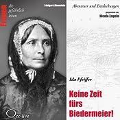Ida Pfeiffer - Keine Zeit fürs Biedermeier (Frauen - Abenteuer und Entdeckungen) | Edelgard Abenstein