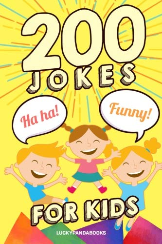 200 Jokes for Kids: Clean Fun - Non-Stop Jokes - Non-Stop Laughter - Joke Book for Kids
