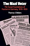 img - for The Nazi Voter: The Social Foundations of Fascism in Germany, 1919-1933 book / textbook / text book