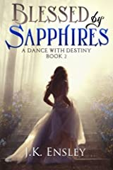 Blessed by Sapphires (A Dance with Destiny) (Volume 2) Paperback