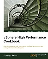vSphere High Performance Cookbook