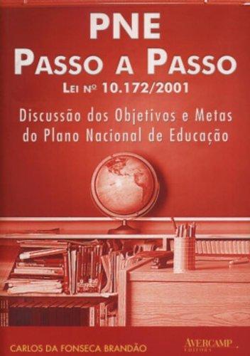 Pne Passo a Passo Lei 10.172 - 2001: Discussao dos Objetivos e Metas do Plano Nacional de Educacao