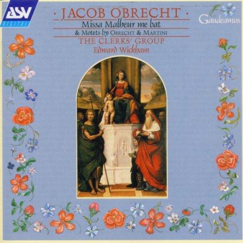 jacob-obrecht-missa-malheur-me-bat-laudes-christo-johannes-martini-magnificat-tertii-toni-ave-maris-