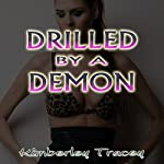 Drilled by a Demon | Kimberley Tracey