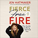 Fierce, Free, and Full of Fire: The Guide to