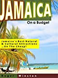 Jamaica On a Budget: Jamaica's Best Natural & Cultural Attractions…On The Cheap!