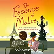 The Essence of Malice: An Amory Ames Mystery, Book 4 | Ashley Weaver