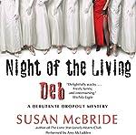 Night of the Living Deb: A Debutante Dropout Mystery, Book 4   Susan McBride