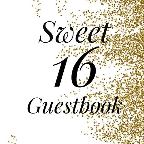 (Sweet 16 Guestbook: Signing Book with Gift Log and Photo Space - Birthday Keepsakes)