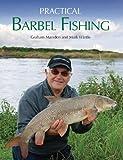 Practical Barbel Fishing, Graham Marsden and Mark Wintle, 1847972039