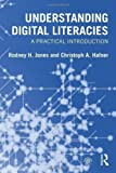 img - for Understanding Digital Literacies: A Practical Introduction by Jones, Rodney H., Hafner, Christoph A.(May 19, 2012) Paperback book / textbook / text book