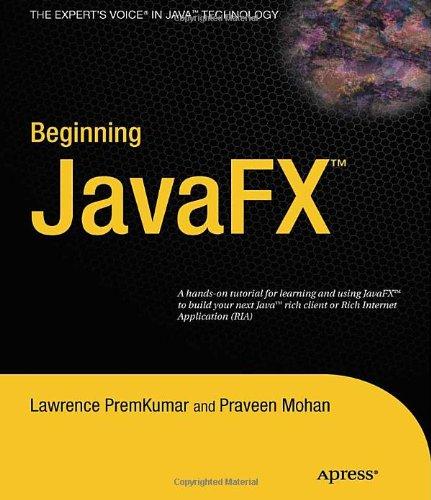 Beginning JavaFX(TM) 2 Platform by A. Kumar , Lawrence PremKumar , Praveen Mohan, Publisher : Apress