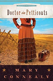 Doctor in Petticoats (Sophie's Daughters Book 1)