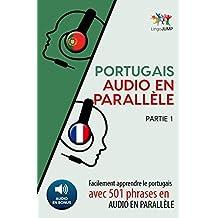 Portugais audio en parallèle - Facilement apprendre le portugais avec 501 phrases en audio en parallèle - Partie 1 (French Edition)