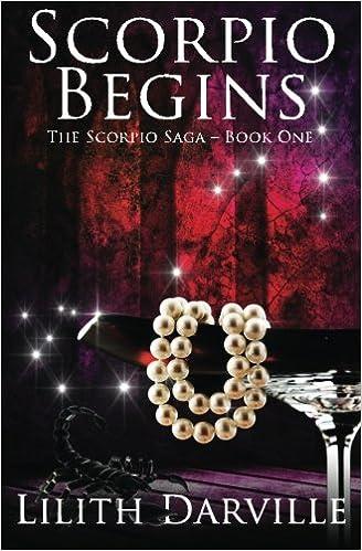 Scorpio Begins (The Scorpio Saga) (Volume 1): Lilith Darville