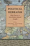Political Hebraism, Meirav Schochet and Fania Oz Salzberger, 9657052459