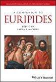 A Companion to Euripides (Blackwell Companions to the Ancient World)