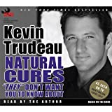 Natural Cures ''They'' Don't Want You to Know about (Audio CD)