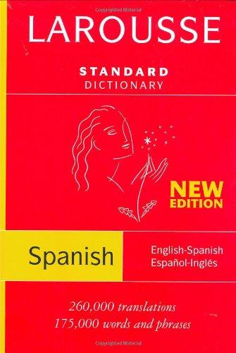 Larousse Standard Dictionary: Spanish-/English/English-Spanish (Dictionary Larousse)