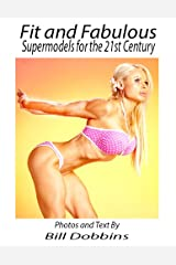 Fit and Fabulous: Supermodels for the 21st Century Kindle Edition
