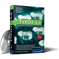 TYPO3 4.0: Praxiswissen für Entwickler: TypoScript, Extensions, Templates. Inkl AJAX-Funktionalitäten in TYPO3 (Galileo Computing)