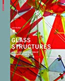 Glass Structures : Design and Construction of Self-Supporting Skins, Wurm, Jan, 3038214310
