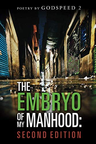 Book: The Embryo of my Manhood - Second Edition by Godspeed2