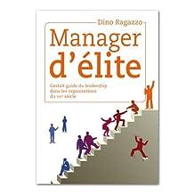 Manager d'élite Gestalt guide du leadership dans les organisations du XXIe siècle (French Edition)