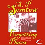 Forgetting Places   S. P. Somtow