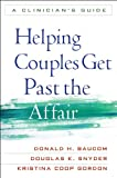 : Helping Couples Get Past the Affair: A Clinician's Guide