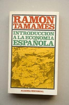 Tamames, Ramón - Introducción A La Economía Española / Ramón Tamames: Amazon.es: Tamames, Ramón: Libros