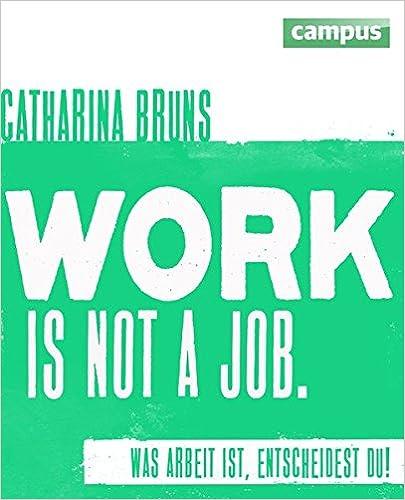 Cover des Buchs: work is not a job: Was Arbeit ist, entscheidest du!