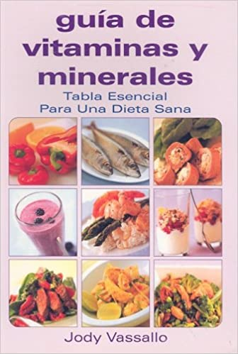 Guia de vitaminas y minerales/ Vitamins and minerals guide (Coleccion Guias Esenciales) (Spanish Edition): Jody Vasallo: 9789706667137: Amazon.com: Books
