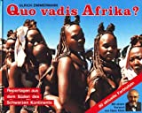 img - for Quo vadis Afrika? Reportagen aus dem S den des Schwarzen Kontinents (signiert) book / textbook / text book