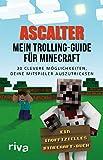 Mein Trolling-Guide für Minecraft: 30 clevere Möglichkeiten, deine Mitspieler auszutricksen (German Edition)