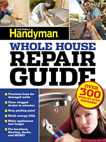 uc family handyman whole house repair guide over 300 step by step rh amazon com Ford Repair Guide whole house repair guide pdf