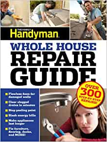 Uc family handyman whole house repair guide over 300 step for Family handyman phone number
