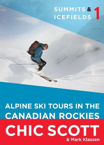 Summits & Icefields 1: Alpine Ski Tours in the Canadian Rockies ()