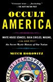 img - for Occult America: White House Seances, Ouija Circles, Masons, and the Secret Mystic History of Our Nation book / textbook / text book