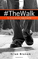 By Brian Branam The Walk: For those who are ready to go far. (1st First Edition) [Paperback]