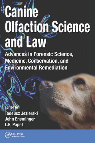 Canine Olfaction Science and Law: Advances in Forensic Science, Medicine, Conservation, and Environmental Remediation